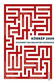 Válogatta és szerkesztette: Boldizsár Ildikó és Sárközy Bence - Körkép 2009