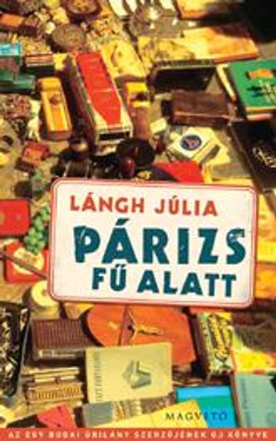 Lángh Júlia - Párizs fű alatt