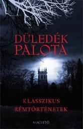 - - Düledék palota - Klasszikus rémtörténetek