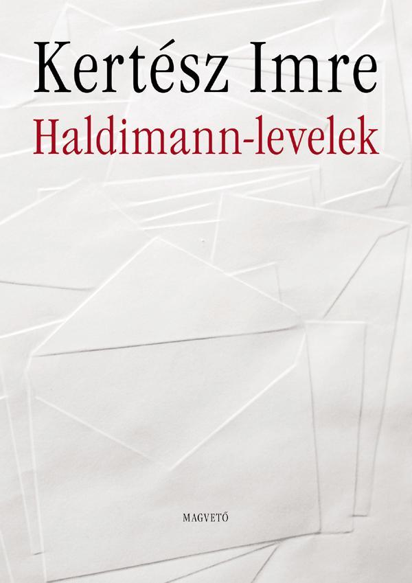 Kertész Imre - Haldimann-levelek