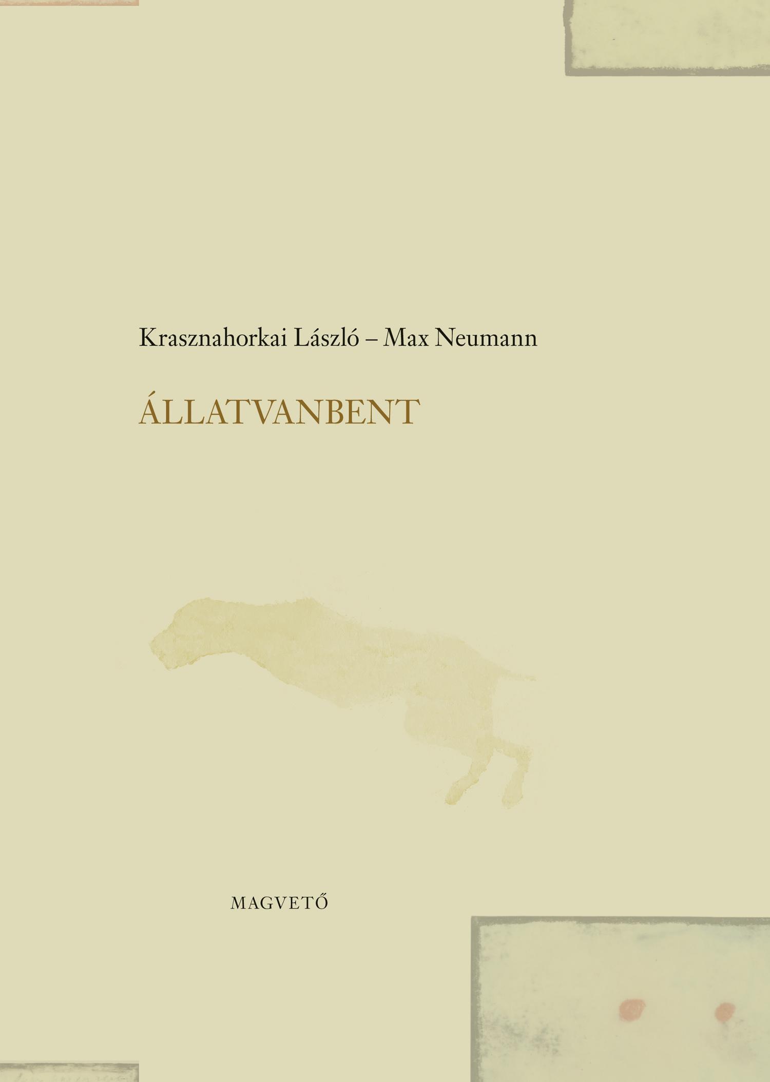 Krasznahorkai László, Neumann, Max - ÁllatVanBent