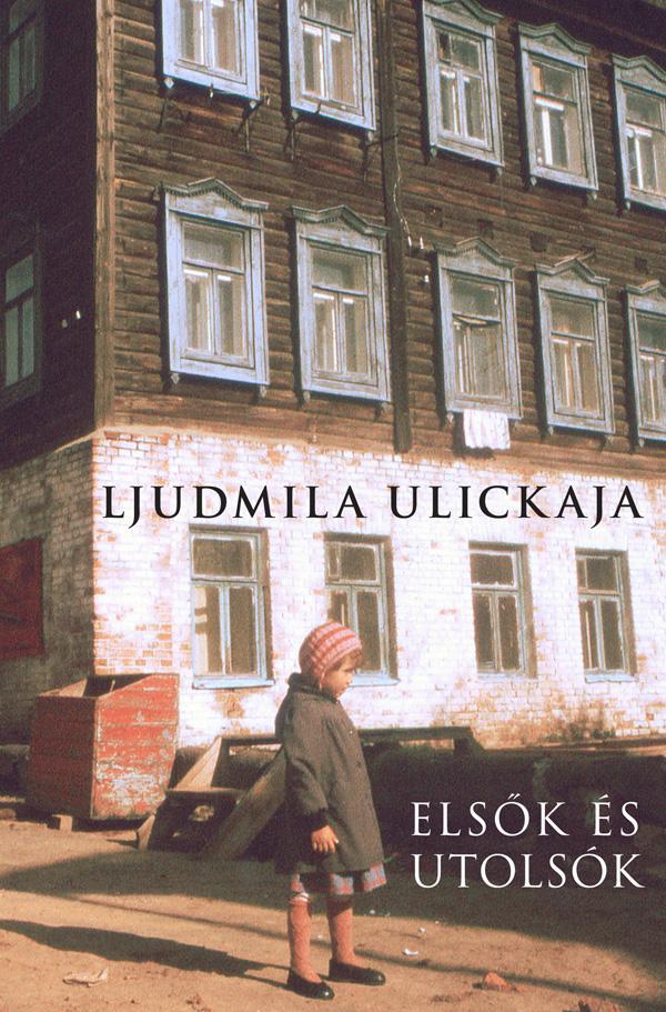 Ljudmila, Ulickaja - Elsők és utolsók - Válogatott elbeszélések