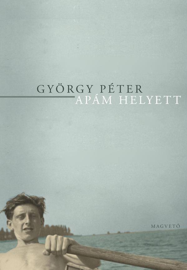 György Péter - Apám helyett