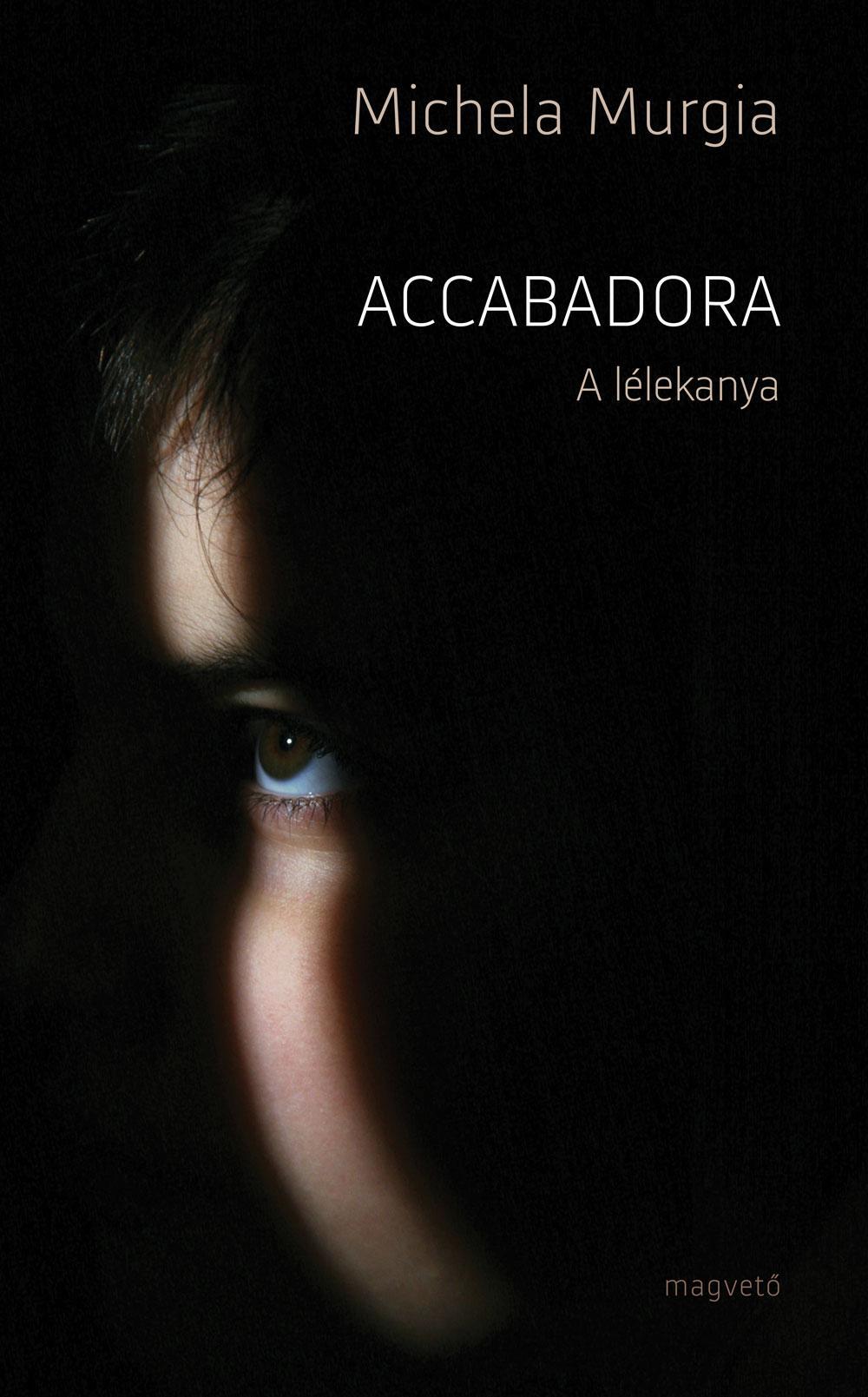 Michaela Murgia - Accabadora - A lélekanya