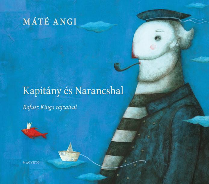 Máté Angi - Kapitány és Narancshal