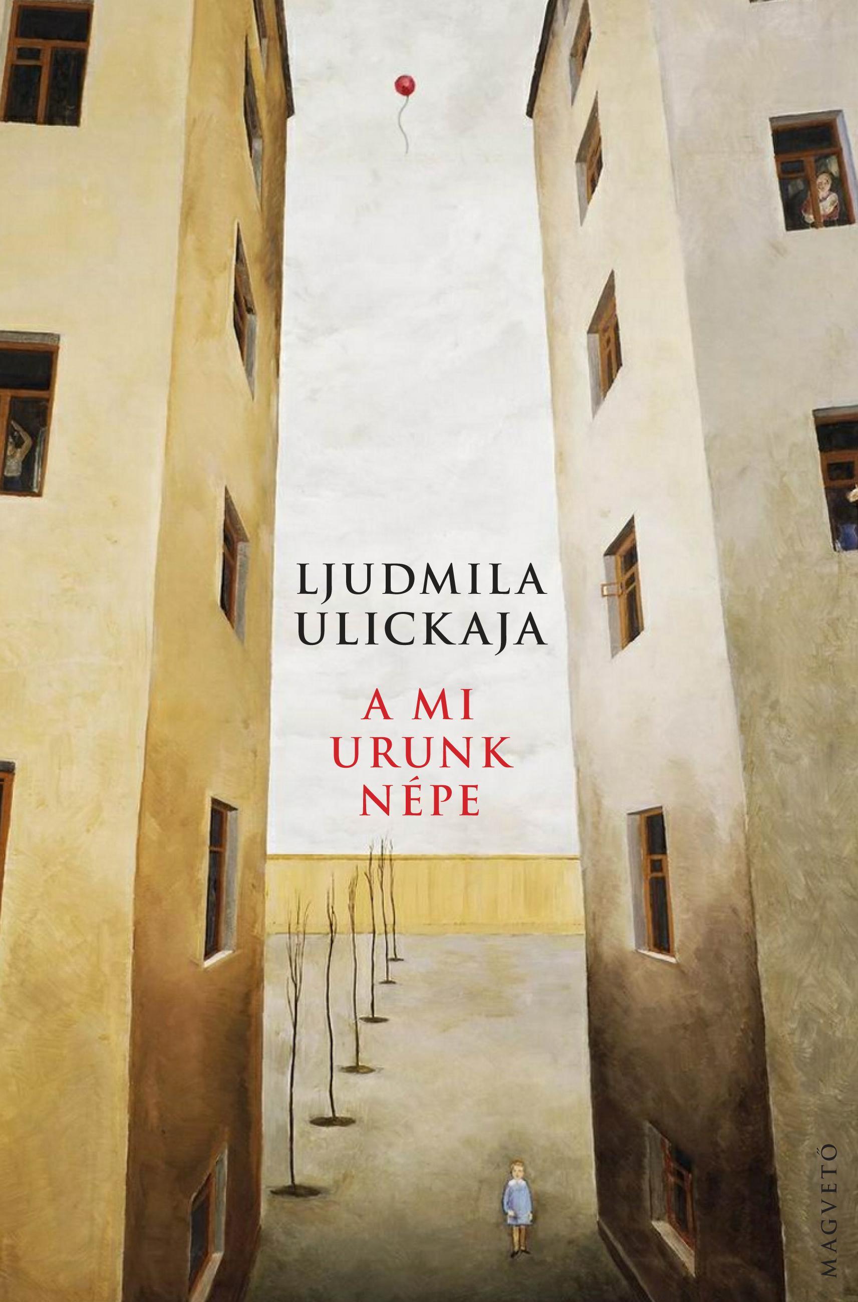 Ljudmila Ulickaja - A mi Urunk népe (Elbeszélések)