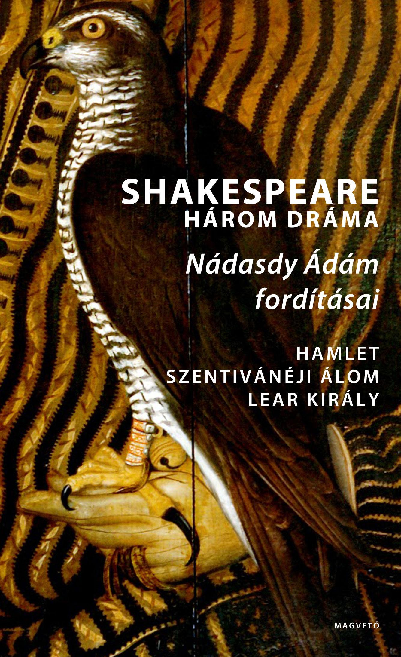 William Shakespeare - Shakespeare: Három dráma - Nádasdy Ádám fordításai