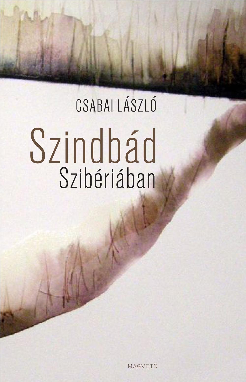 Csabai László - Szindbád Szibériában