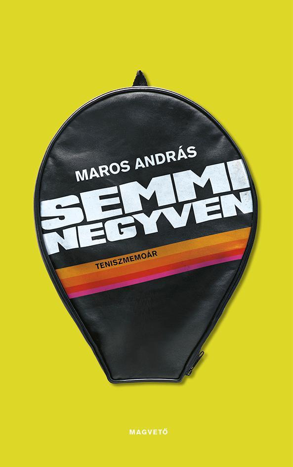 Maros András - Semmi negyven