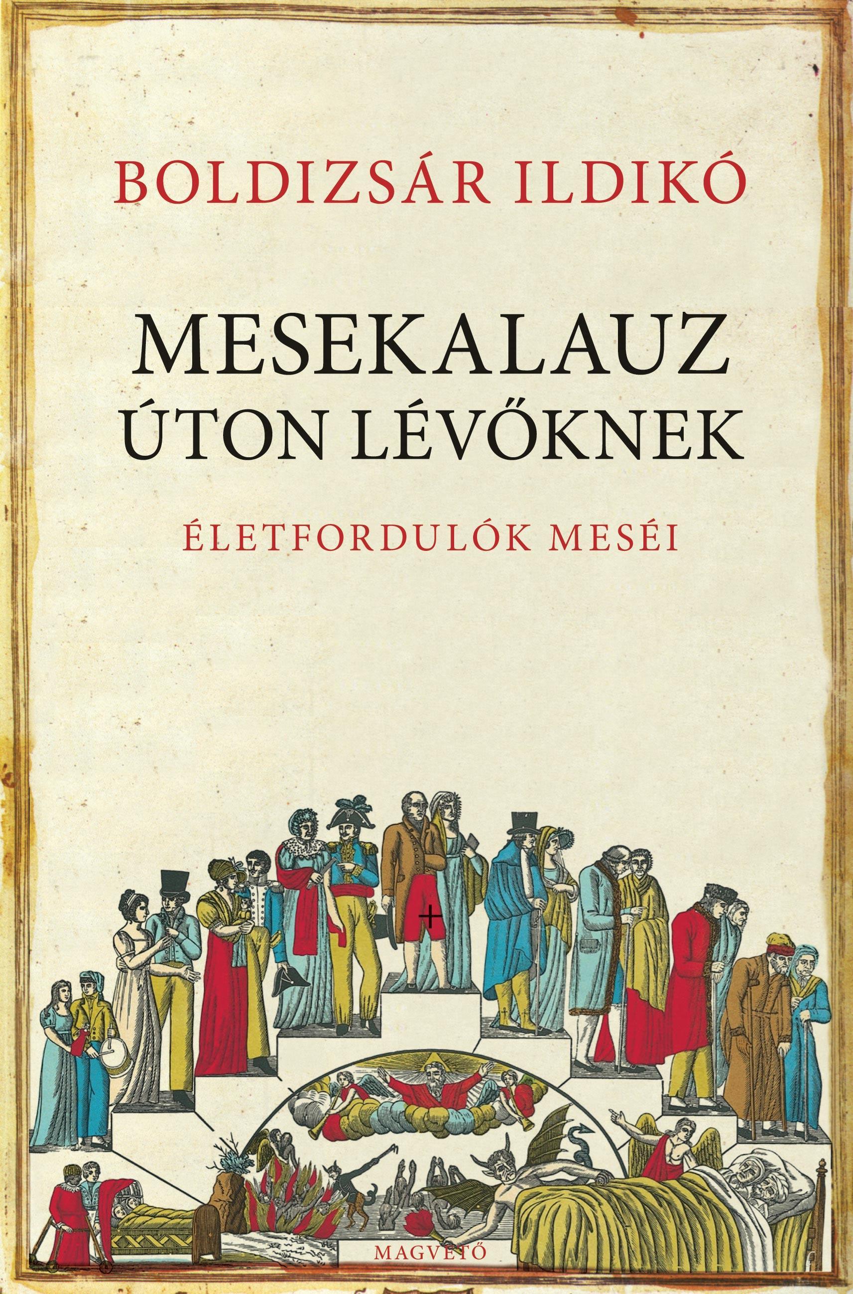Boldizsár Ildikó - Mesekalauz úton lévőknek - Életfordulók meséi
