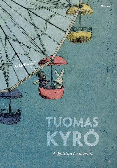 Tuomas Kyrö - A koldus és a nyúl