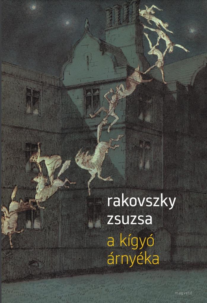 Rakovszky Zsuzsa - A kígyó árnyéka