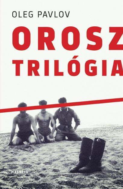 Oleg Pavlov - Orosz trilógia