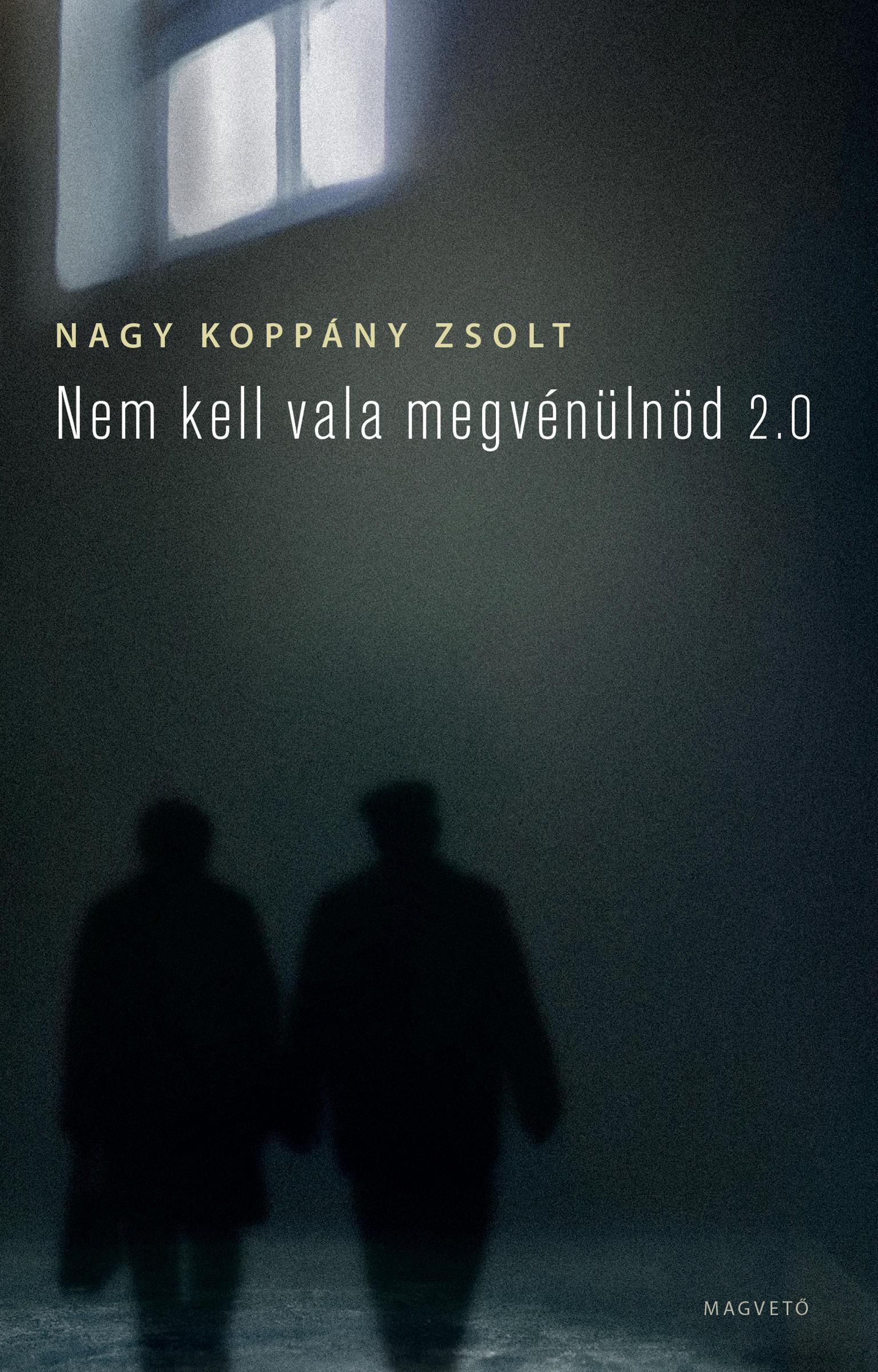 Nagy Koppány Zsolt - Nem kell vala megvénülnöd 2.0