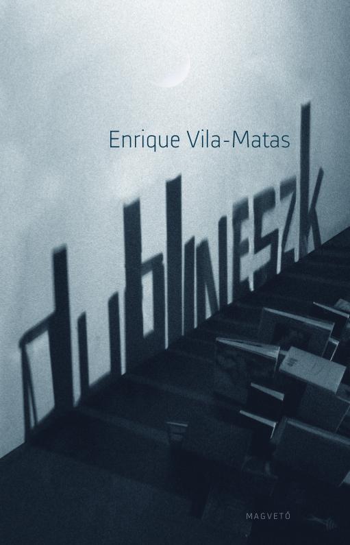 Enrique Vila-Matas - Dublineszk