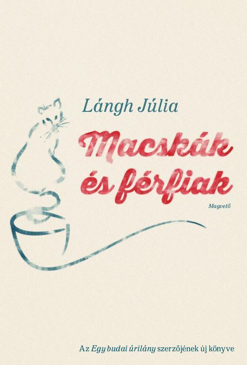 Lángh Júlia - Macskák és férfiak
