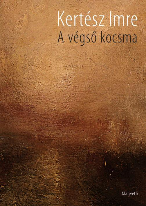 Kertész Imre - A végső kocsma