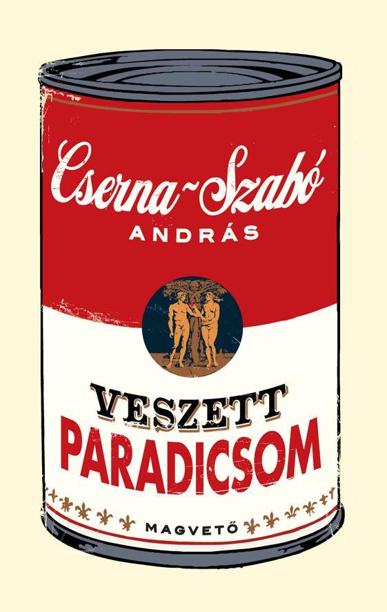 Cserna-Szabó András - Veszett paradicsom