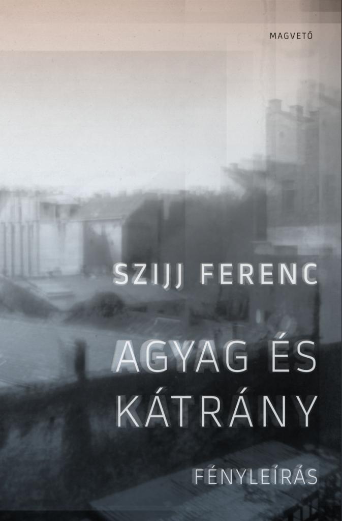 Szijj Ferenc - Agyag és kátrány - Fényleírás
