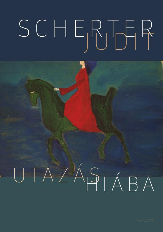 Scherter Judit - Utazás Hiába