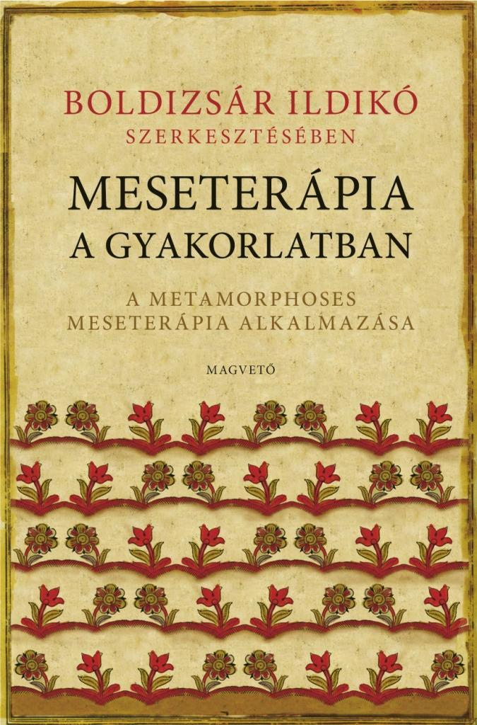 Boldizsár Ildikó - Meseterápia a gyakorlatban