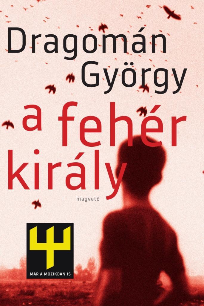 Dragomán György - A fehér király