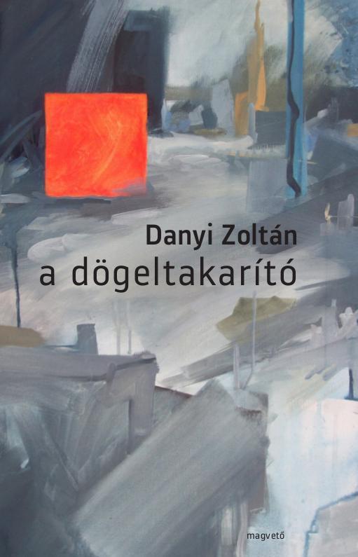 Danyi Zoltán - A dögeltakarító