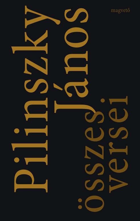 Szerkesztette: Hafner Zoltán - Pilinszky János összes versei