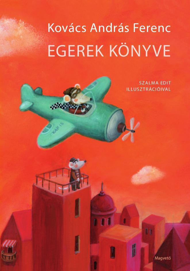 Kovács András Ferenc - Egerek könyve