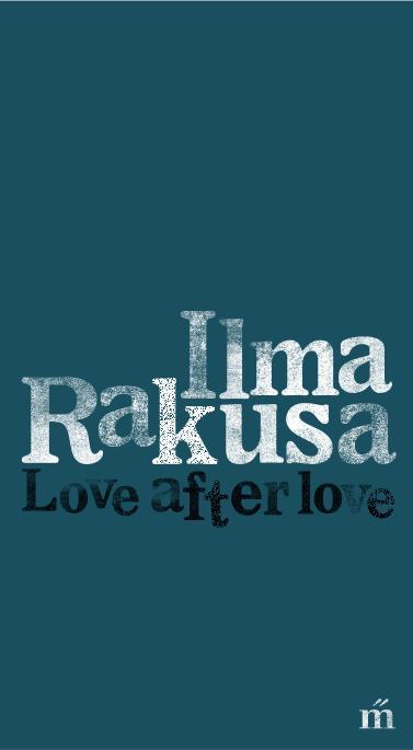 Rakusa, Ilma - Love after love