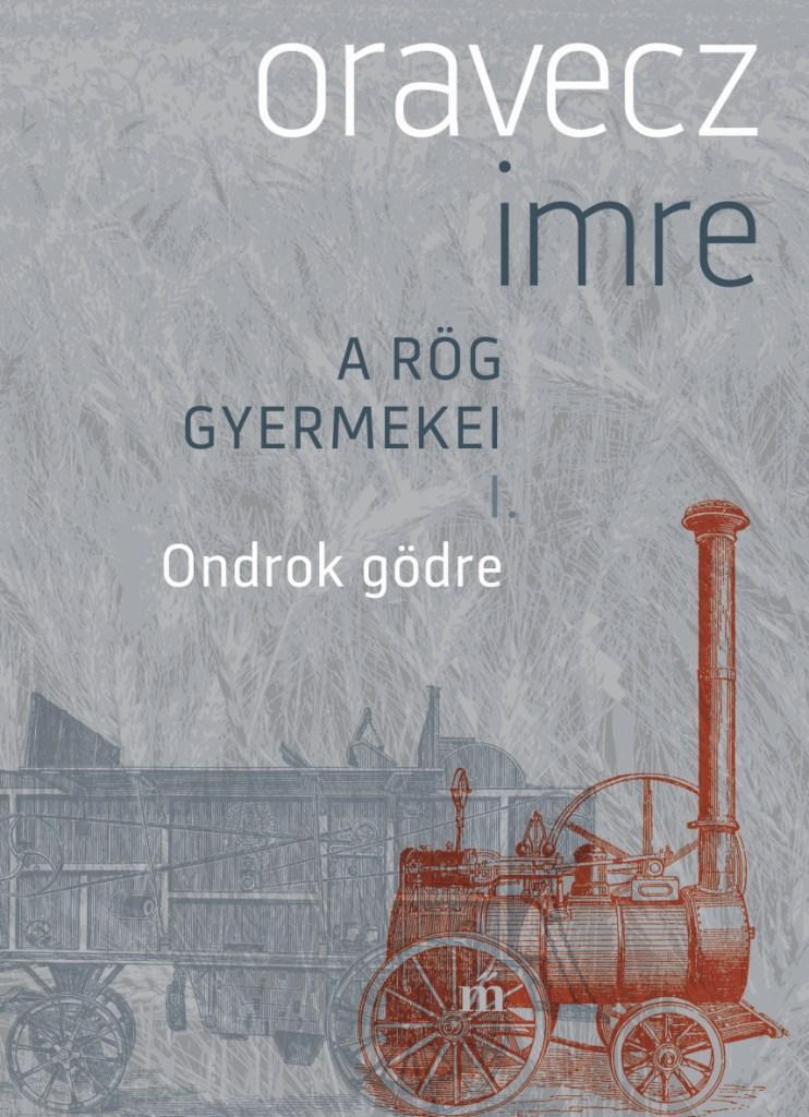 Oravecz Imre - Ondrok gödre