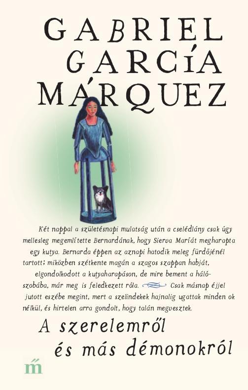 García Márquez, Gabriel - A szerelemről és más démonokról