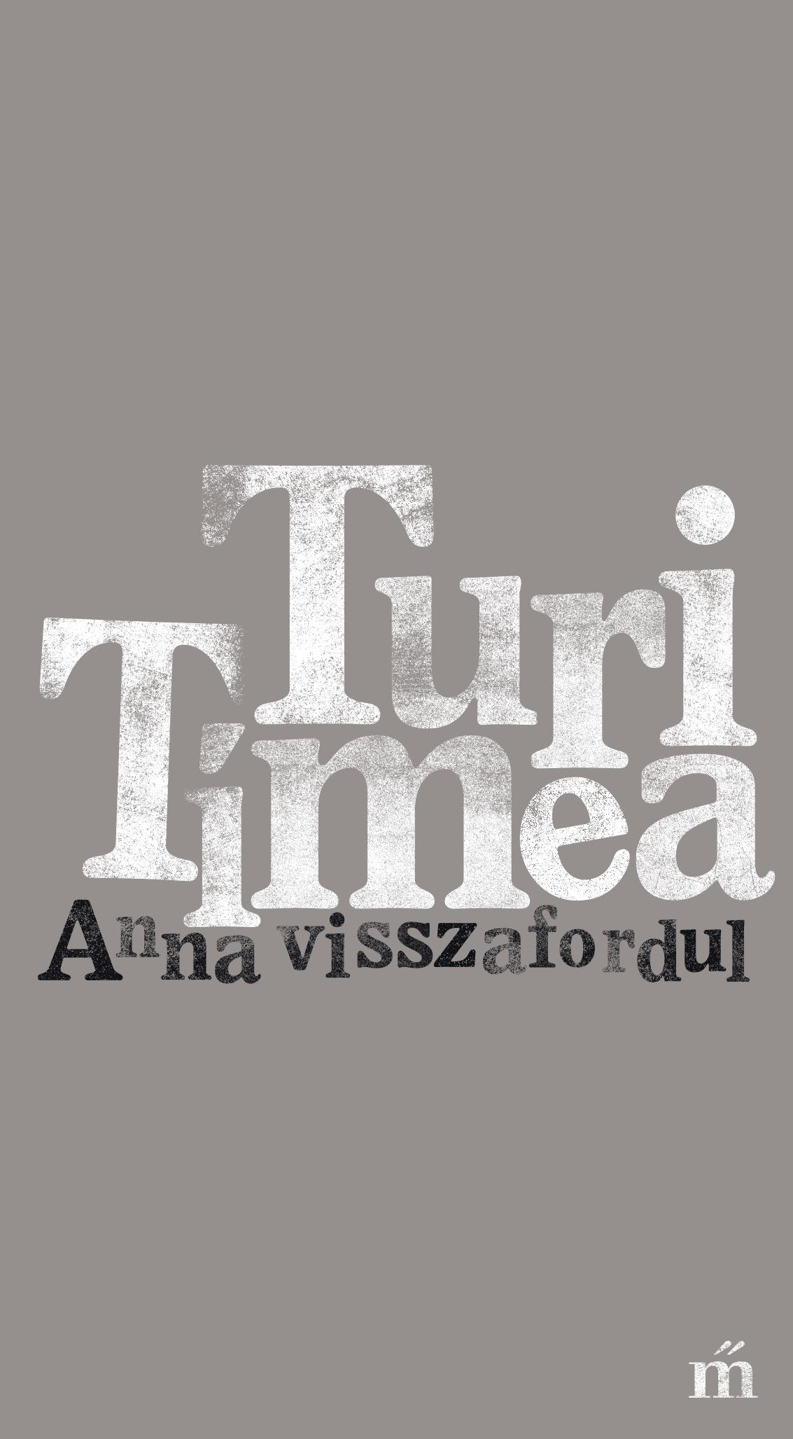 Turi Tímea - Anna visszafordul