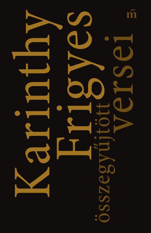 Karinthy Frigyes - Karinthy Frigyes összegyűjtött versei