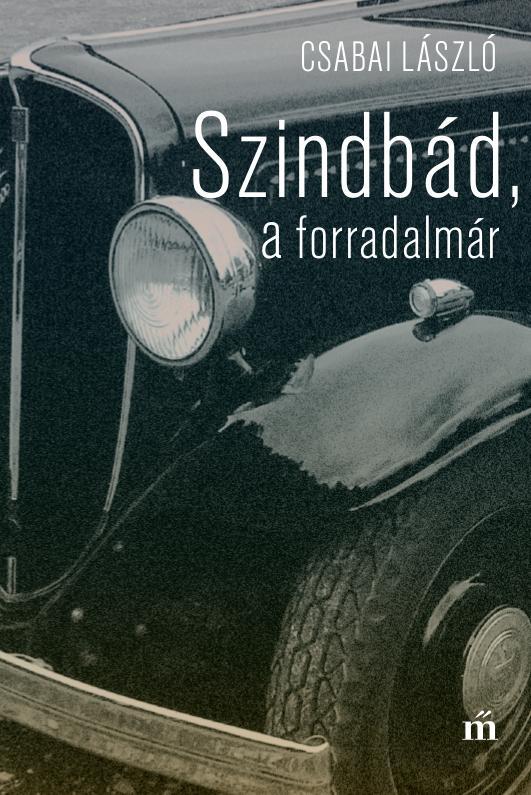 Csabai László - Szindbád, a forradalmár