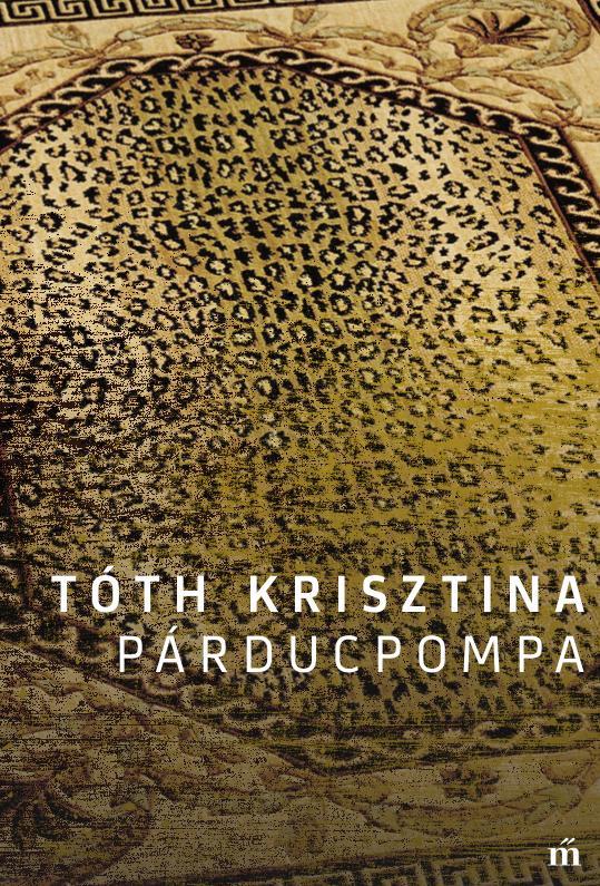 Tóth Krisztina - Párducpompa - ÜKH 2017