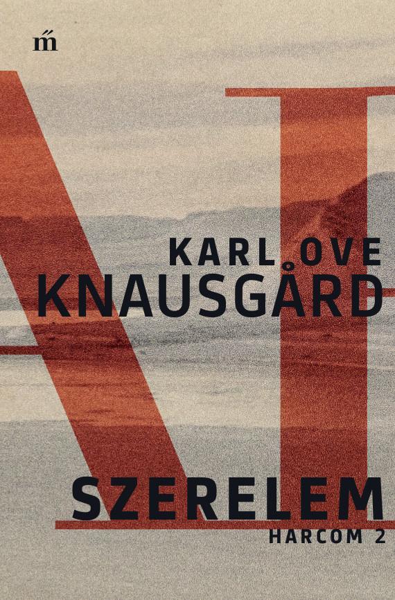 Knausgard, Karl Ove - Szerelem - Harcom 2.