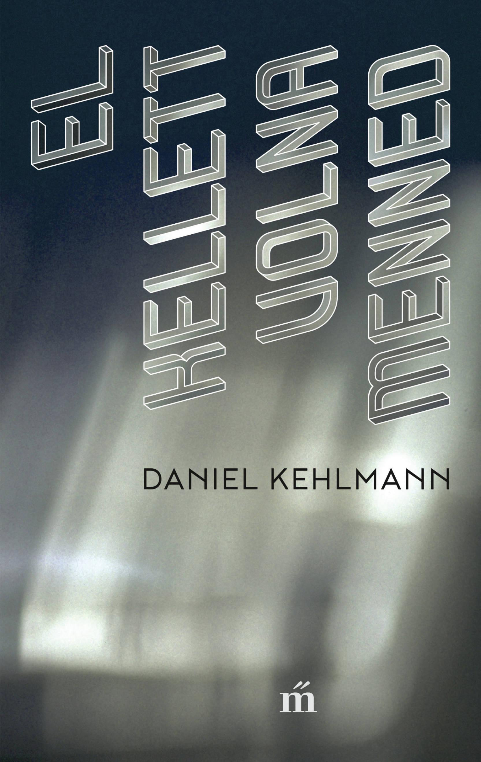 Kehlmann, Daniel - El kellett volna menned