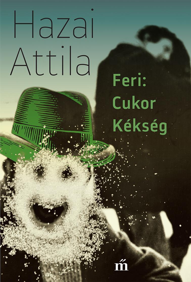 Hazai Attila - Feri: Cukor Kékség