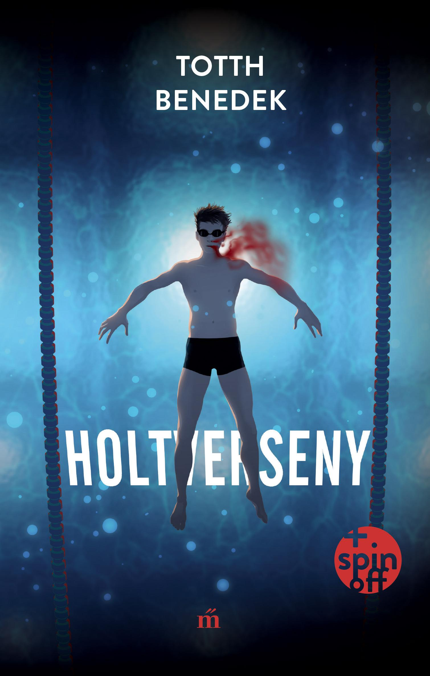 Totth Benedek - Holtverseny - új, bővített kiadás
