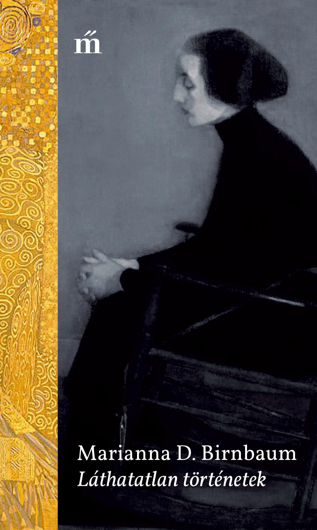 Birnbaum, Marianna D. - Láthatatlan történetek