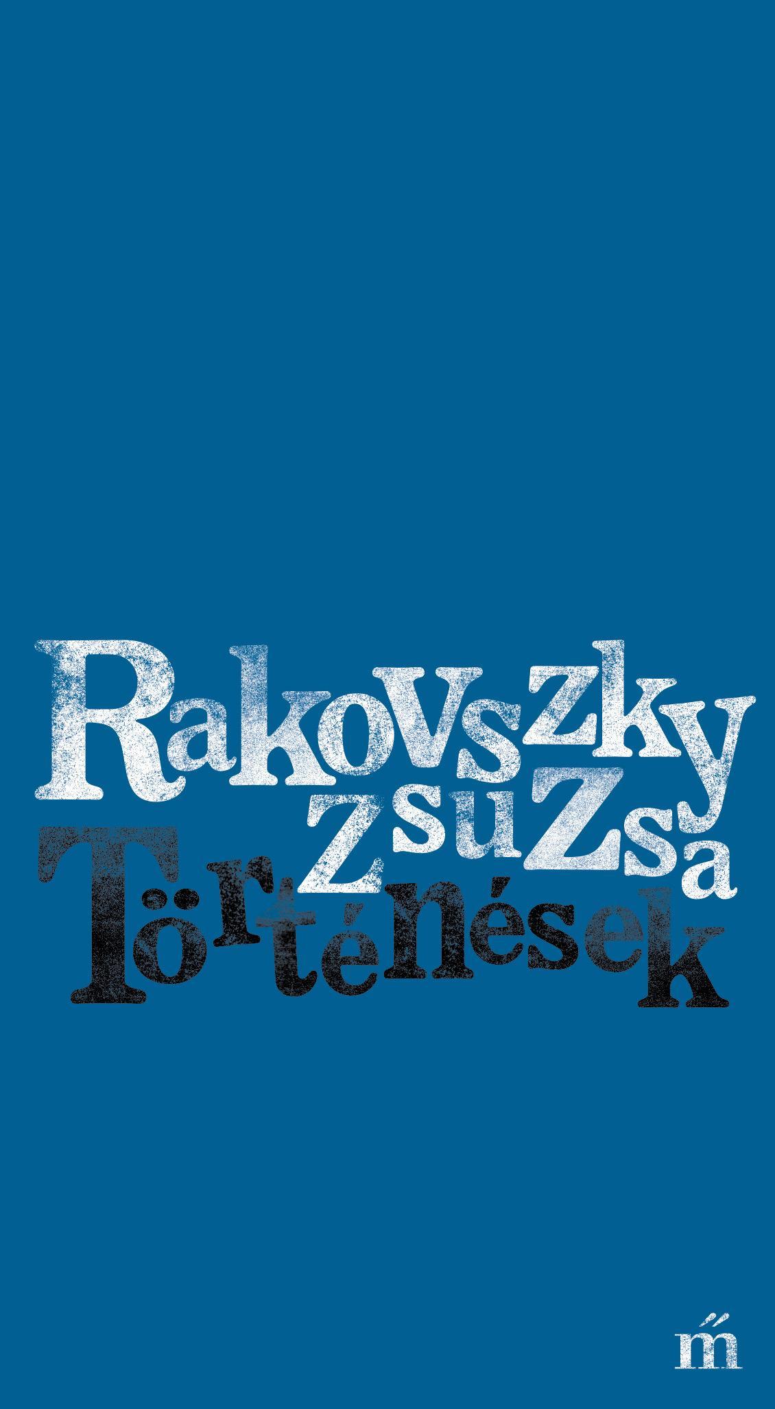 Rakovszky Zsuzsa - Történések
