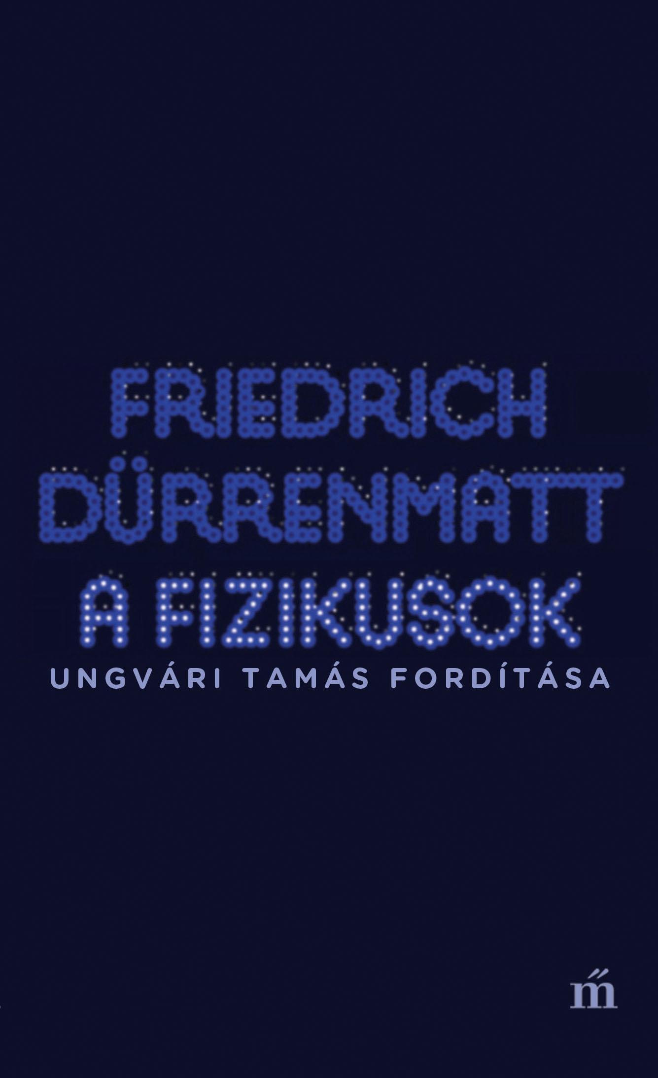 Dürrenmatt, Friedrich - A fizikusok