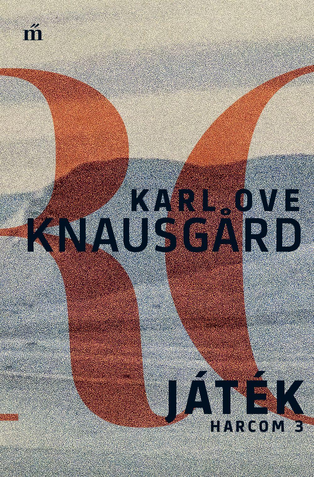Knausgaard, Karl Ove - Játék - Harcom 3.