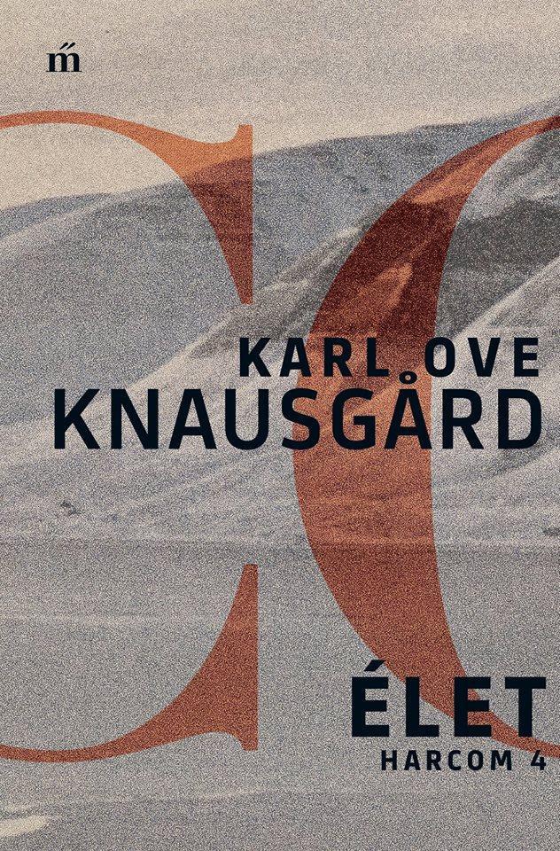 Knausgard, Karl Ove - Élet - Harcom 4.