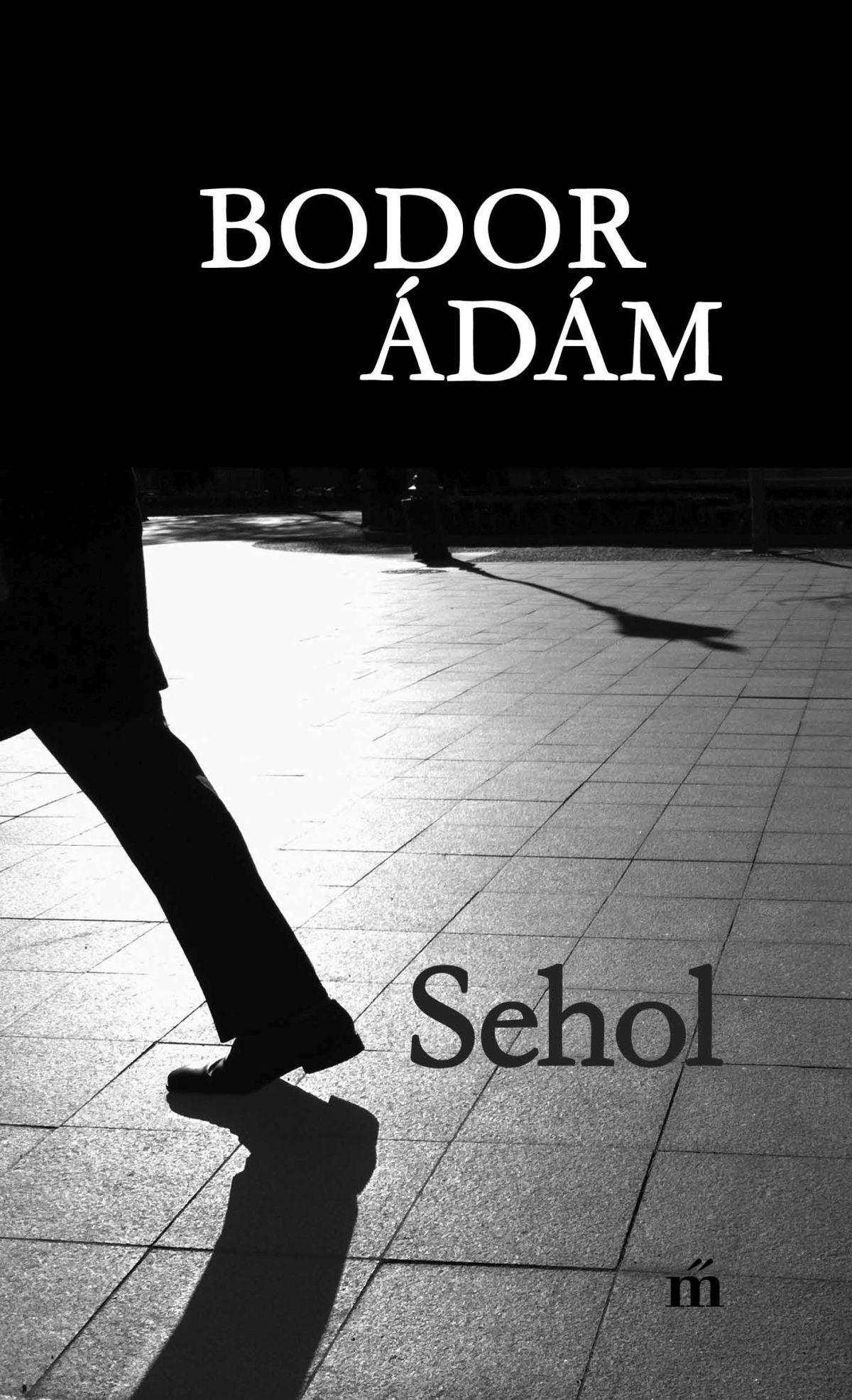 Bodor Ádám - Sehol