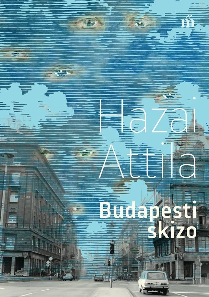 Hazai Attila - Budapesti skizo