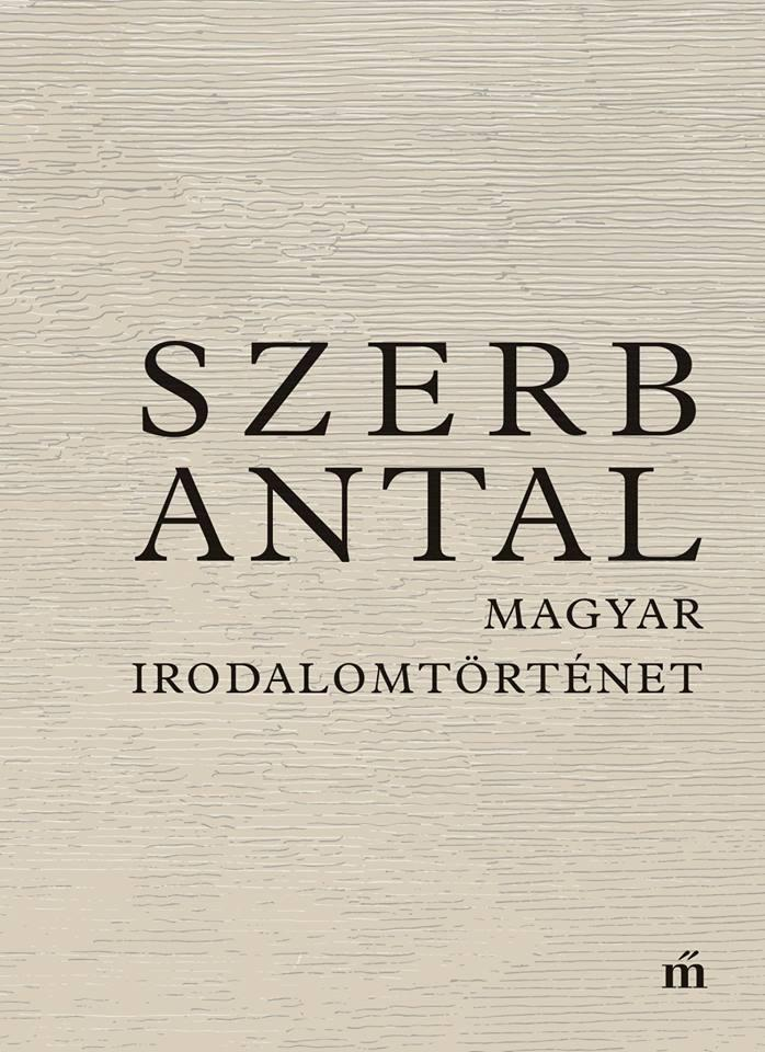 Szerb Antal - Magyar irodalomtörténet