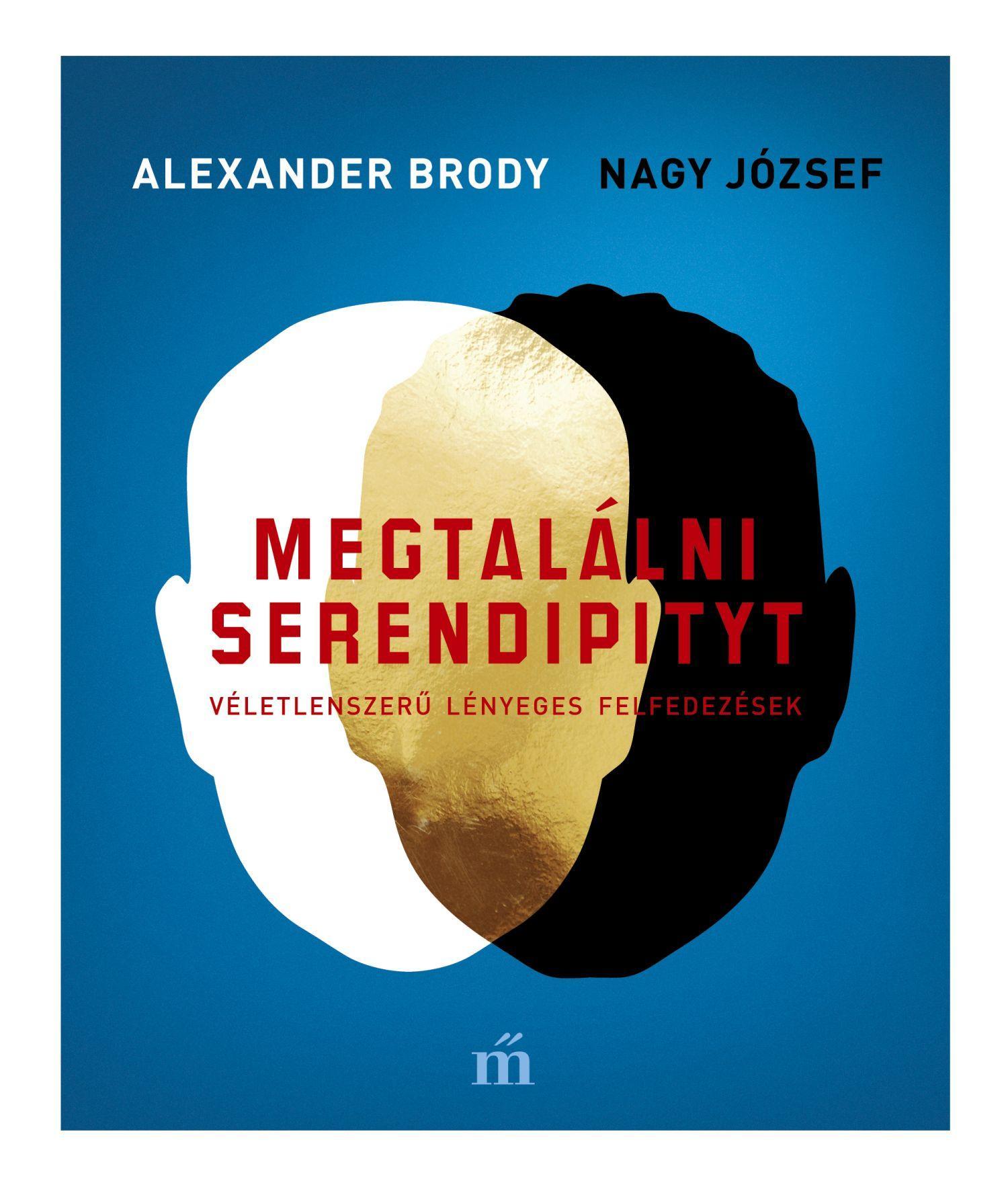 Brody, Alexander - Nagy József - Megtalálni Serendipityt