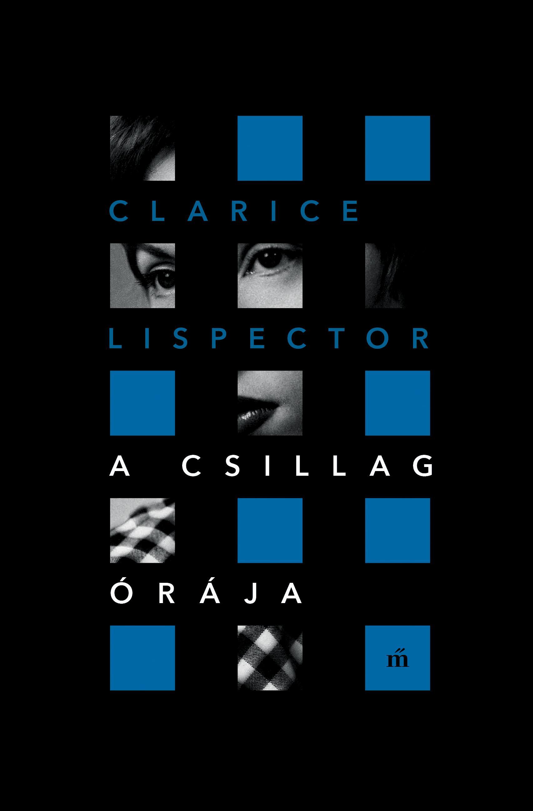 Lispector, Clarice - A csillag órája